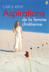 9782863141199, aspirations, de, la, femme, chrtienne, secret, passions, of, the, christian, woman, carol, kent, ditions, farel
