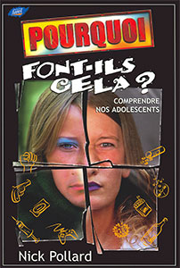 9782863142172, pourquoi font-ils cela ?, comprendre nos adolescents, why do they do that?, nick pollard, éditions farel, ados