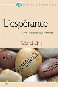9782863143902, l'espérance, vision, chrétienne, pour, le, monde, hope, for, the, world, roland, chia, collections, voix, multiculturelles, éditions, farel, emmaus, emmaüs, langham, partnership