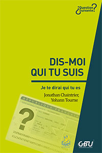 9782863144251, dis-moi qui tu suis, je te dirai qui tu es, jonathan chaintrier, yohann tourne, collection question suivante, éditions farel, gbu, groupes bibliques universitaires